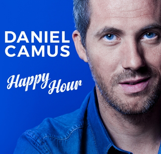 Daniel Camus- Happy Hour-spectacle en tournée
